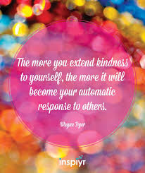 kindess-reponse-yours-others-dyer