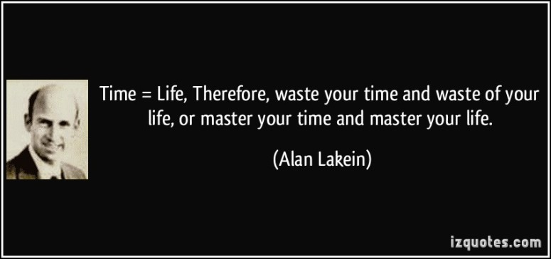 quote-time-life-therefore-waste-your-time-and-waste-of-your-life-or-master-your-time-and-master-your-alan-lakein-106925