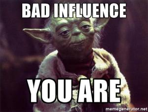 yoda-bad-influence-you-are